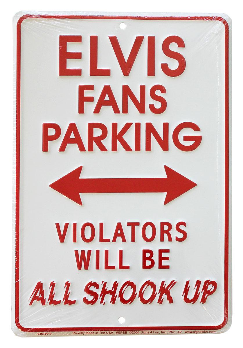 Buy Elvis Fans Parking Sign Violators Will Be All Shook